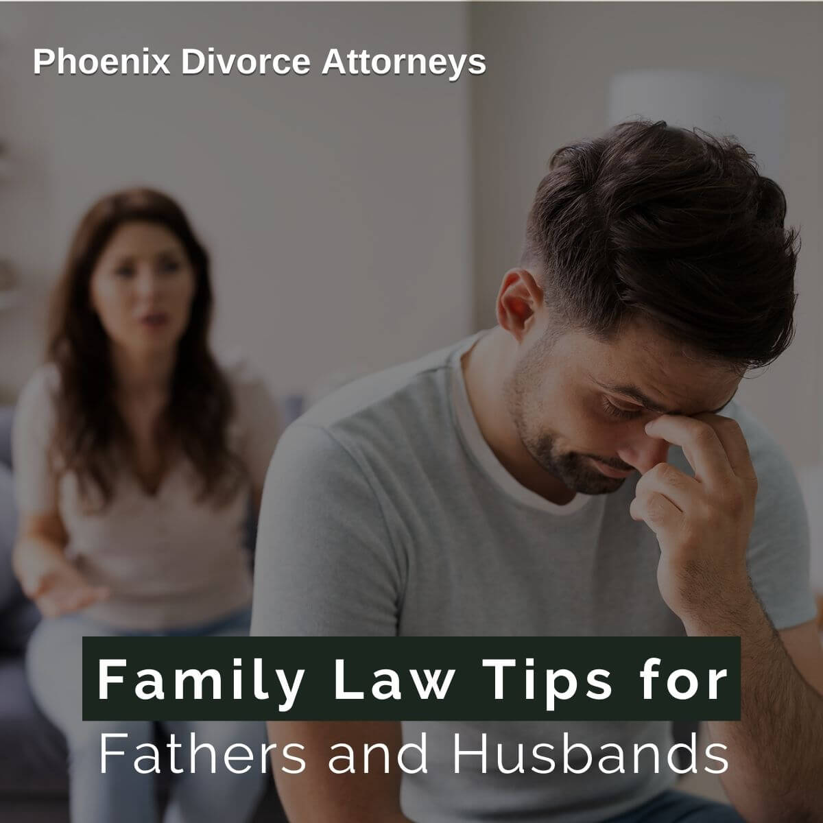 Family Law Tips for Fathers and Husbands
